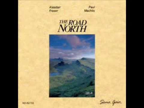 The Road North- Traditional Gaelic melody (alasdair fraser)