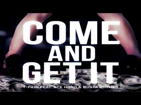T-Pain feat. Ace Hood & Busta Rhymes  - Come & Get It