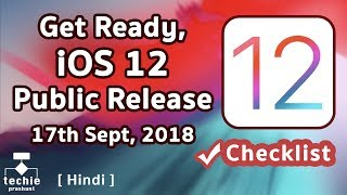 Get Ready for iOS 12 Public Release - 17th September, 2018 HINDI | Techie Prashant