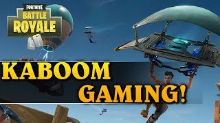 KABOOM GAMING! - FORTNITE BATTLE ROYALE