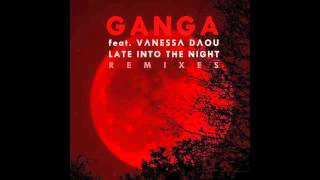 "Ganga feat. Vanessa Daou ""Late into the night"" (Nicholas Sechaud & Ron Remix)"