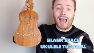 Blank Space - Taylor Swift (Ukulele Tutorial)
