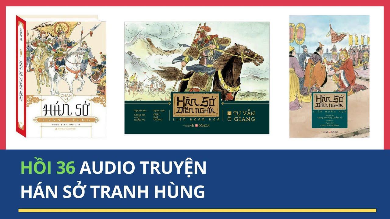 Audio Hán Sở Tranh Hùng Hồi 36 – Cay Canh Pho Xinh