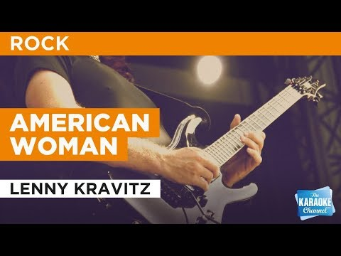 "American Woman in the Style of ""Lenny Kravitz"" with lyrics (no lead vocal)"