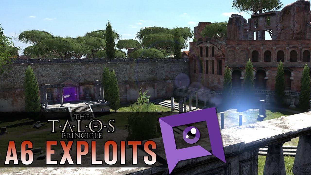 The Talos Principle A6 Exploits Skips Amp Alternate