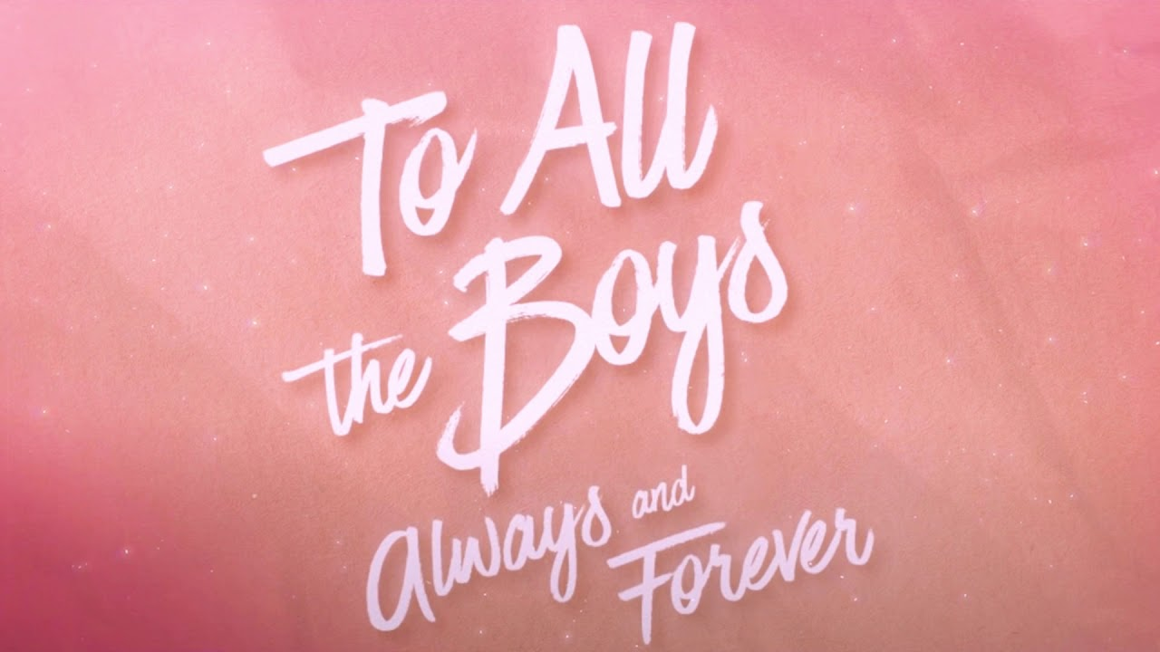"""Download To All The Boys: Always and Forever Official Trailer Song: """"Always and Forever"""""""