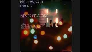 Nicolas Bassi Feat D.C - Never Be Alone (Original Mix)