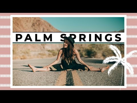 Best Weekend In Palm Springs | CALIFORNIA GIRLS VACATION