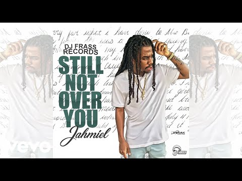 Jahmiel - Still Not Over You (Official Audio)