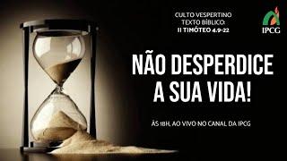 CULTO VESPERTINO - 23/08/2020