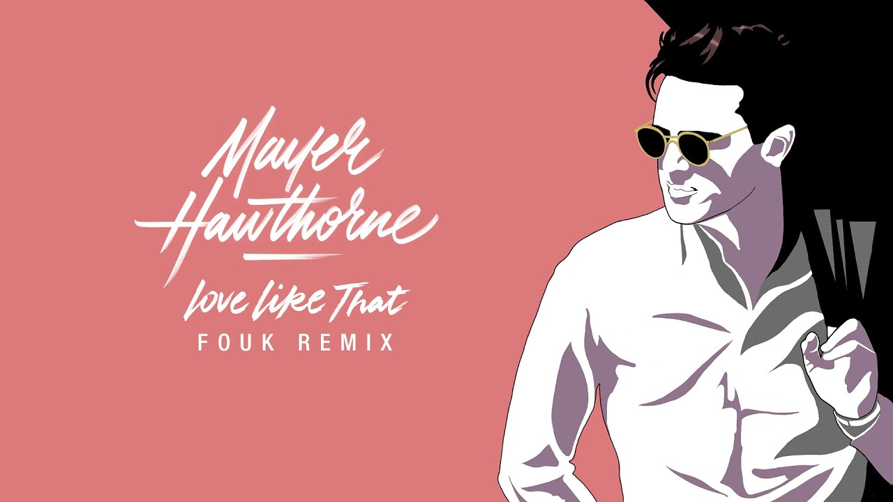 Mayer Hawthorne - Love Like That (Fouk Remix) // Man About Town