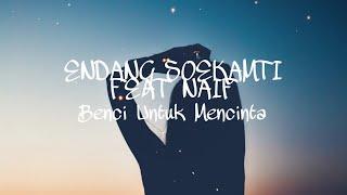 Endank soekamti feat naif ~ Benci untuk mencinta (lyrics)