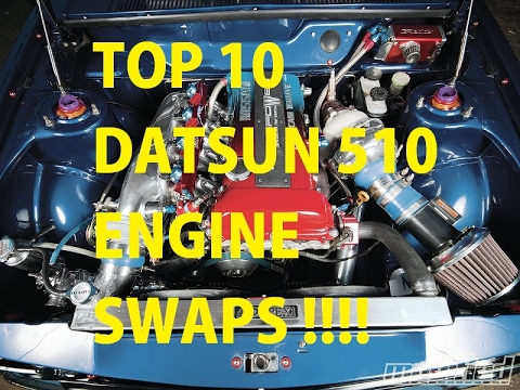 Top 10 Datsun 510 Engine Swaps, TO GO FASTER!