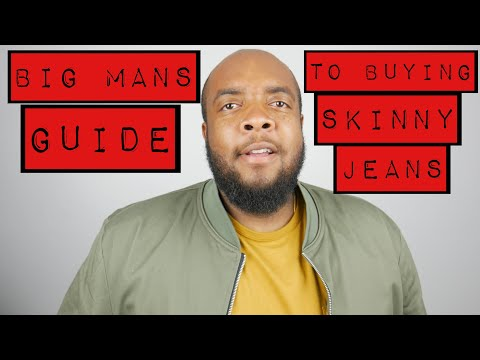 Big mans guide to buying skinny jeans