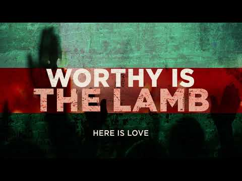 Worthy Is The Lamb (OFFICIAL AUDIO) - Here Is Love