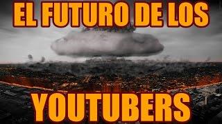 Video de ? EL FUTURO DE LOS YOUTUBERS ?