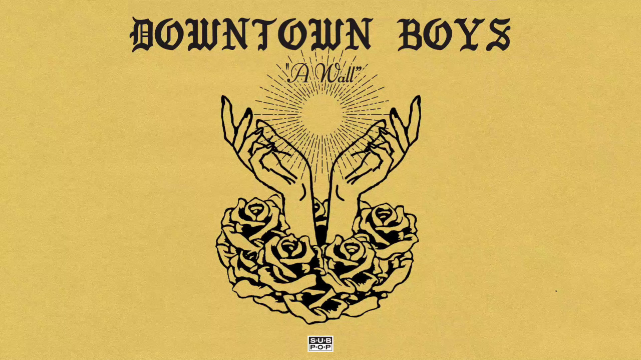 Downtown Boys - A Wall - YouTube