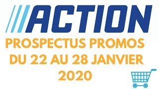 ARRIVAGE ACTION CATALOGUE DU 22 AU 28 JANVIER 2020 PROSPECTUS  PROMOS