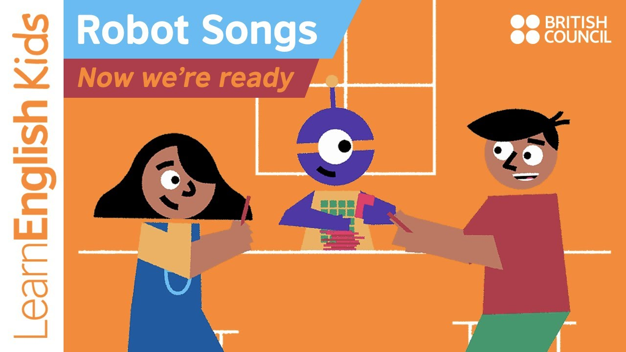 Robot songs: Now  we're ready