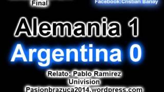 Alemania 1 Argentina 0 (Relato Pablo Ramírez)  Mundial Brasil  2014