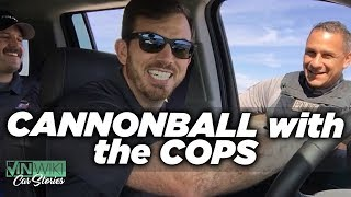 We did a Cannonball Run with the Cops!