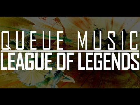 QUEUE MUSIC Chill - League Of Legends Official Music