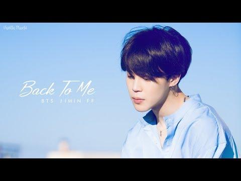 [ BTS Jimin ff ] Back To Me |Part 6 : END|