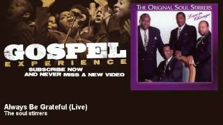 The soul stirrers - Always Be Grateful - Live - Gospel