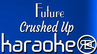 Future - Crushed Up [ Karaoke Lyrics Instrumental ] Video
