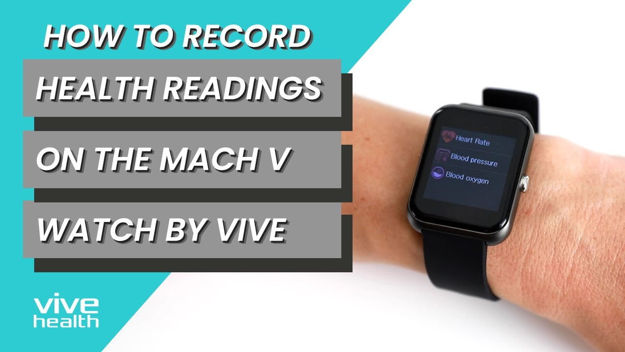 Recording Health Measurements on the Mach V Fitness Watch - Vive Fit