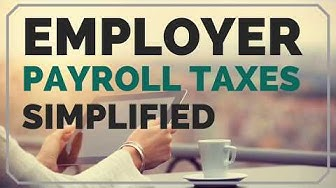 How Do I Pay Employer Payroll Taxes? - Employer Payroll Taxes:Simplified!