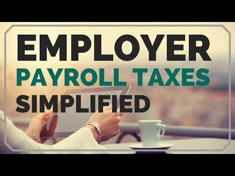 Employer Payroll Taxes: Simplified!