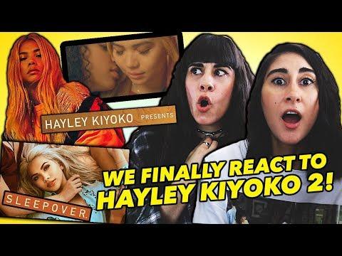WE FINALLY REACT TO HAYLEY KIYOKO 2!...
