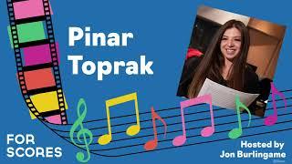 For Scores: Pinar Toprak (Episode 2)