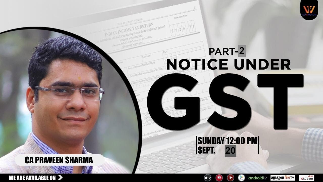 "Watch our Live Discussion Series on Sunday at 12PM "" Notice under GST Part 2 with CA Praveen Sh"