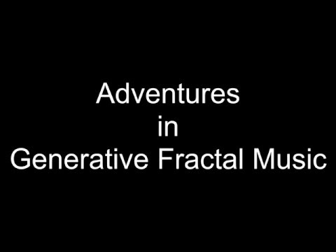 Aural Fractals Generative Music Part One Extended Version