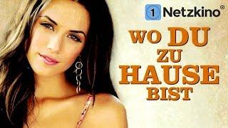 Wo du zu Hause bist (Drama in voller Länge Deutsch, ganzer Liebesfilm auf Deutsch, Filme Deutsch)