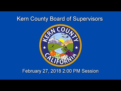 Kern County Board of Supervisors 2 p.m. meeting for Tuesday, February 27, 2018