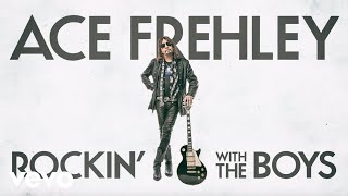 Ace Frehley - Rockin' With The Boys (Official Audio)