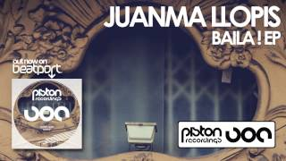 Juanma Llopis - Baila! (Original Mix)