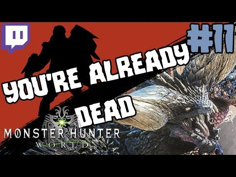 YOU'RE ALREADY DEAD | BEST OF Monster Hunter: World Twitch Highlights! #11