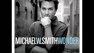 Watch Michael W Smith Wonder Not Far Away video