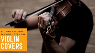 All time Favorite Tagalog Love Song Violin Covers | Mood Melody