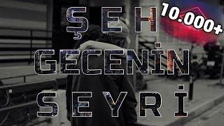 ŞEH Gecenin Seyri Lyrics Klip