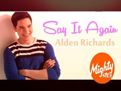 Alden Richards – Say It Again