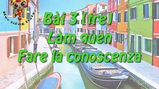 Học tiếng Ý - Bài 3: Làm quen - Hoc tieng Y ✫✫✫✫✫