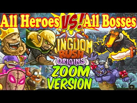 Kingdom Rush Origins Zoom Version All Heroes VS All Bosses - All Heroes in action |