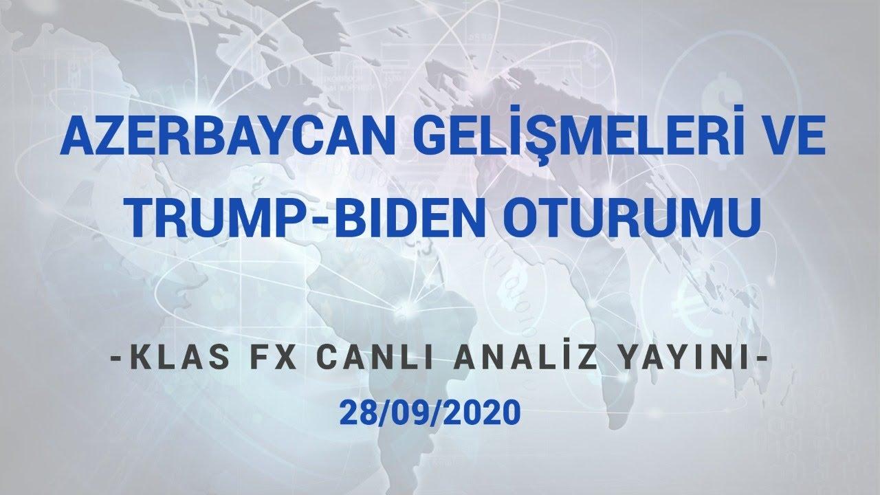 Azerbaycan Gelişmeleri ve Trump-Biden Oturumu -Klas FX Analysis Güne Başlarken Canlı Yayını 28/09/20