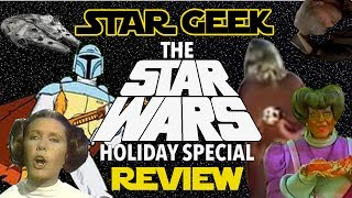STAR WARS HOLIDAY SPECIAL REVIEW : Comedic Review - Star Geek