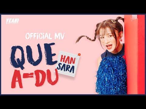 QUE-A-DU (WHERE ARE YOU?) | HAN SARA | Oficial Music Video